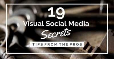 19 Visual Social Media Secrets from the Pros [SlideShare]