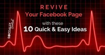 Revive your Facebook Page – 10 Quick and Easy Ideas