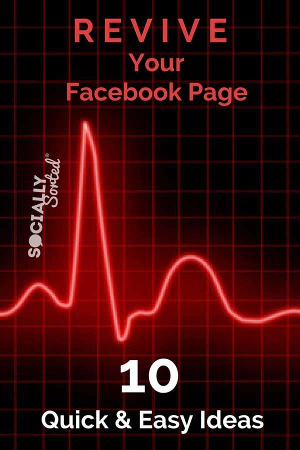 Revive Your Facebook Page - 10 quick and easy ideas for more reach and engagement