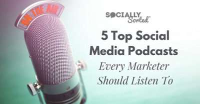 5 Top Social Media Podcasts Every Marketer Should Listen To