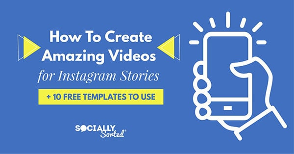 How to Create Amazing Videos for Instagram Stories +10 Free Templates to Use