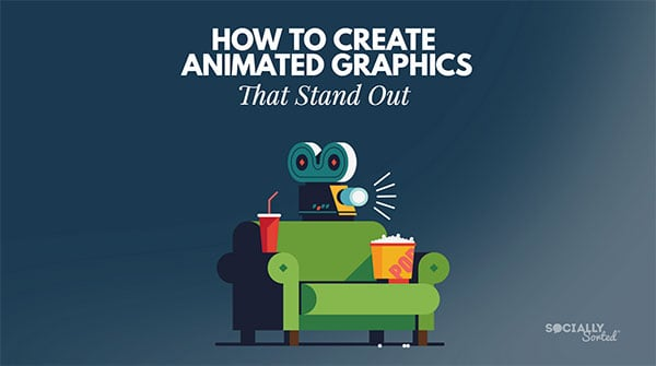 How to Create Fun Animated Graphics that Stand Out with Crello Animation Maker