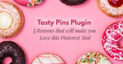 Tasty Pins Plugin – 5 Reasons that Will Make You Love This Pinterest Tool