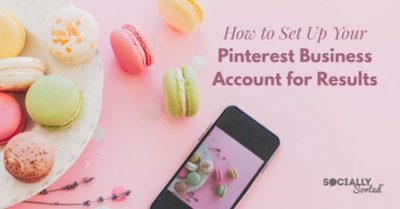 How To Set Up Your Pinterest Business Account for Results