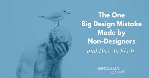 The One Big Design Mistake made by Non-Designers (and how to fix it)
