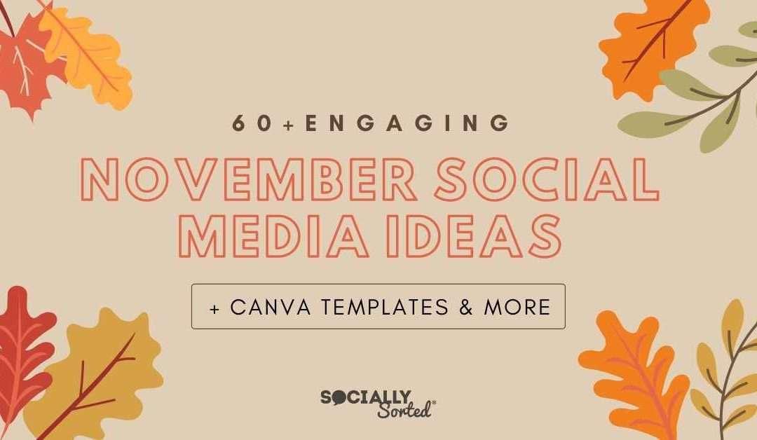 60+ November Social Media Ideas + Canva Templates