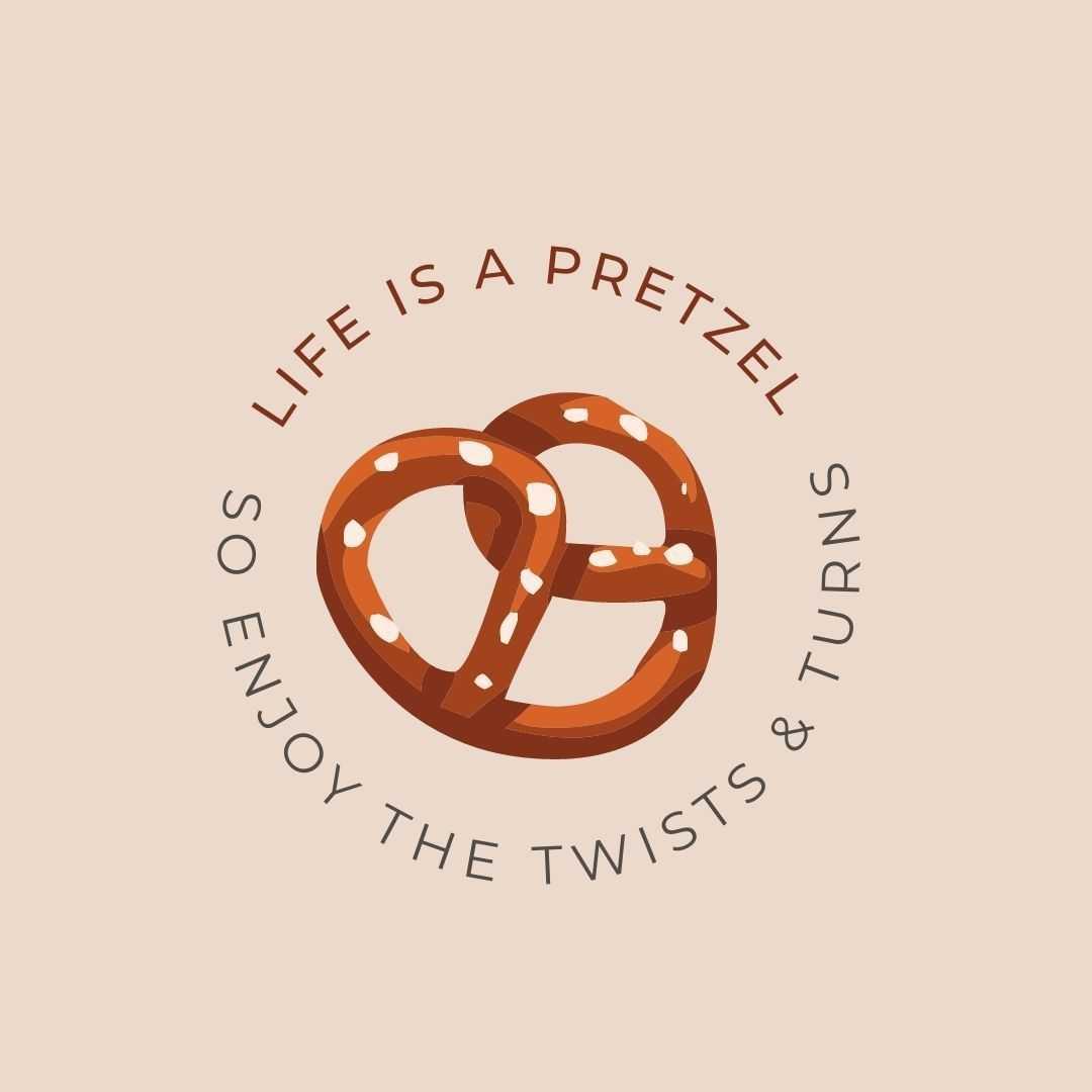 Life is a Pretzel Quote Canva Template - 60+ April Social Media Ideas - Videos, GIFs and more!
