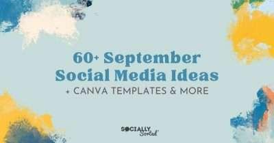60+ September Social Media Ideas (+ Canva Templates)