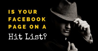 Is Your Facebook Page on a Hit List?